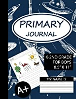 Primary Journal For Boys K-2nd Grade: Creative Story Tablet in Space, Draw And Write Journal For Kids For Creative Writing Drawing, Daily Journal For ... Journal, Large Size, 8.5x11 (Volume 2)