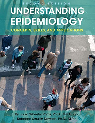 Understanding Epidemiology: Concepts, Skills, and Applications - http://medicalbooks.filipinodoctors.org