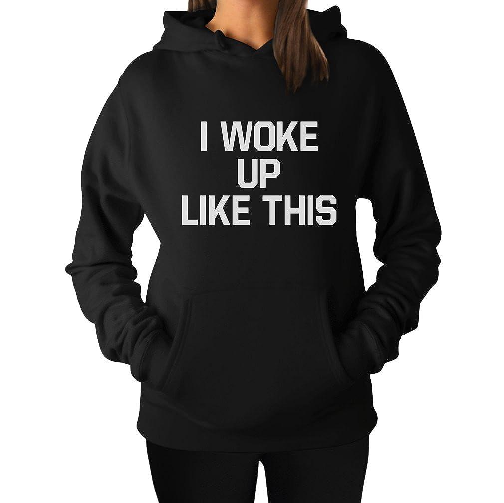 Amazon Com Teestars Women S I Woke Up Like This Hoodie Clothing