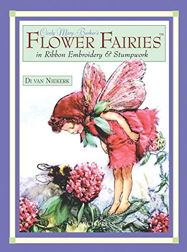 Cicely Mary Barker's Flower Fairies in Ribbon Embroidery