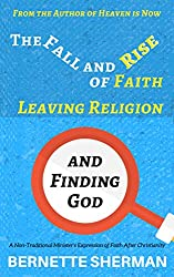 The Fall and Rise of Faith: Leaving Religion and Finding God