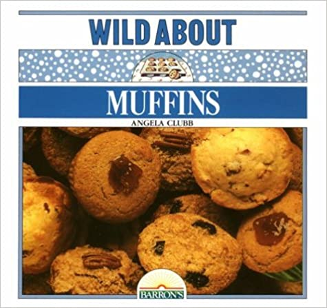 Book Wild About Muffins by Angela Clubb (1985-05-02)