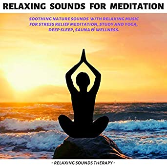 Amazon.com: Relaxing Sounds for Meditation, Study and Yoga ...