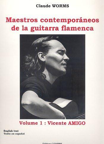 Maestros Contemporáneos De La Guitarra Flamenca Vol.1: Vicente Amigo
