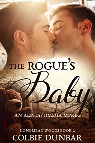 The Rogue's Baby: An Alpha/Omega Mpreg (Longmead Woods Book 2) by [Dunbar, Colbie]