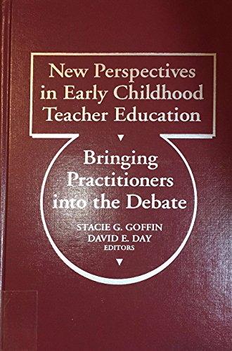 New Perspectives in Early Childhood Teacher Education: Bringing Practitioners into the Debate (Early Childhood Education Series)