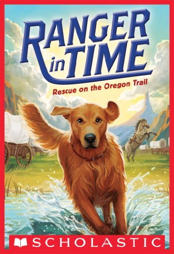 Rescue on the Oregon Trail (Ranger in Time #1) (Engaging Gifted Readers)