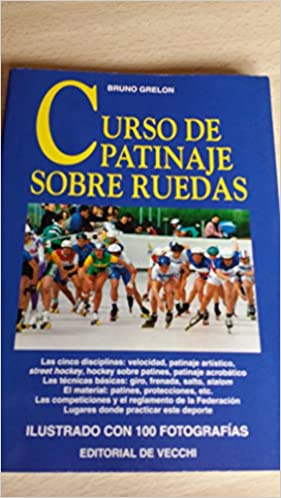 Curso de Patinaje Sobre Ruedas (Spanish Edition): Bruno Grelon: 9788431518905: Amazon.com: Books