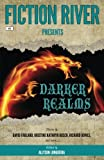 : Fiction River Presents: Darker Realms (Volume 3)