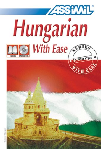 Assimil Language Courses / Hungarian with Ease / Book PLus 4 Audio Compact Discs (Hungarian Edition) (Hungarian Language Assimil)