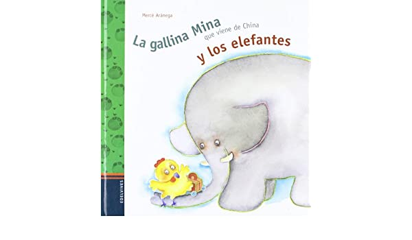 La gallina Mina que viene de China y los elefantes: Mercè Arànega: 9788426349590: Amazon.com: Books