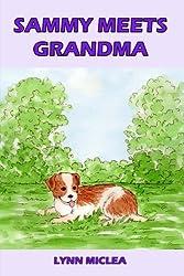 Sammy Meets Grandma (Sammy the Dog) (Volume 3)