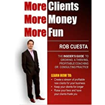 More Clients, More Money, More Fun