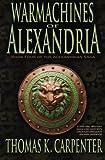 Warmachines of Alexandria (Alexandrian Saga #4)