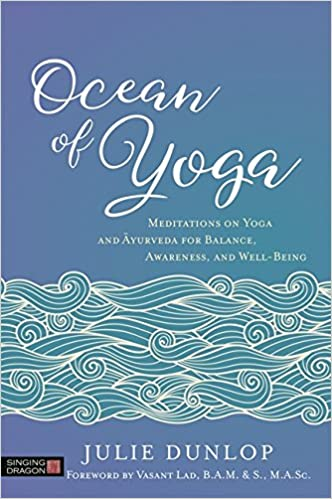 Ocean of Yoga: Meditations on Yoga and Ayurveda for Balance ...