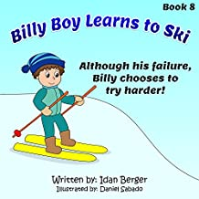 Children's book: Billy Boy Learns to Ski (rhyming books, sports books for kids, value tales series, social skills for kids) (Billy Boy's Adventures Book 8)