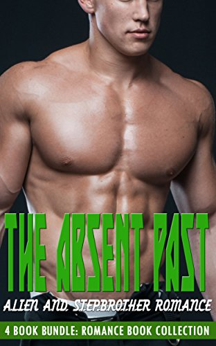 The Absent Past: Alien and Stepbrother Romance (Romance Book Collection)