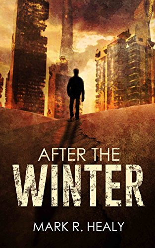 After the Winter (The Silent Earth, Book 1) by [Healy, Mark R.]