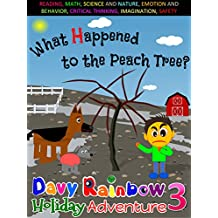 """What happened to the peach trees? - Fun Trip to Rainbow Farm with Davy Rainbow and his Famiy: Early Learning Books, Beginner Reader, Preschool Books, Kindergarten Books (Happy Holiday """"Hunt""""! Book 3)"""