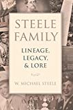 #3: Steele Family: Lineage, Legacy, & Lore