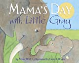 Mama's Day with Little Gray, Aimee Reid, 0449810836