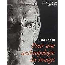 POUR UNE ANTHROPOLOGIE DES IMAGES