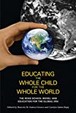 Educating the Whole Child for the Whole World: The Ross School Model and Education for the Global Era, , 0814738133