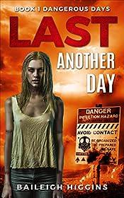 Last Another Day: Dangerous Days - A Zombie Apocalypse Survival Thriller: Book 1 (Dangerous Days - Zombie Apocalypse)