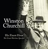 Winston Churchill - His Finest Hour The Great Wartime Speeches