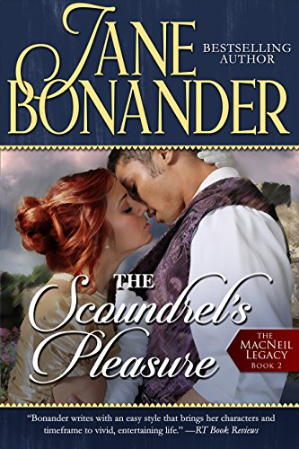 The Scoundrel's Pleasure: The MacNeil Legacy - Book Two by [Bonander, Jane]