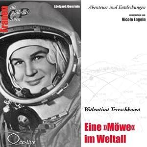 Walentina Tereschkowa - Eine Möwe im Weltall (Frauen - Abenteuer und Entdeckungen) Hörbuch