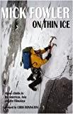 img - for On Thin Ice: Alpine Climbs in the Americas, Asia and the Himalaya book / textbook / text book