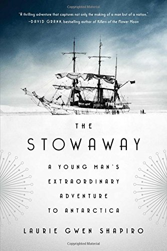 The Stowaway: A Young Man's Extraordinary Adventure to Antarctica cover