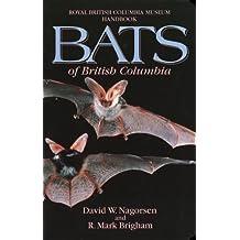 Bats Of British Columbia (Royal British Columbia Museum Handbook,) by Nagorsen, David W., Brigham, R. Mark (1993) Paperback