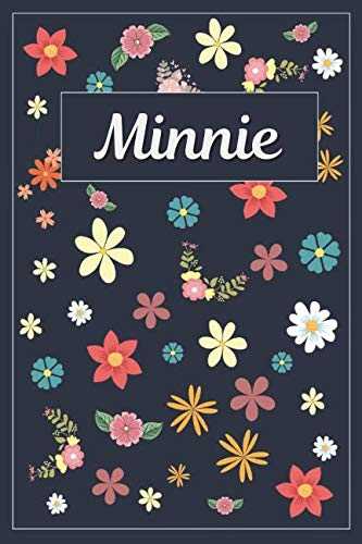 Minnie: Lined Writing Notebook with Personalized Name | 120 Pages | 6x9 | Flowers