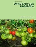 CURSO BASICO DE HIDROPONIA (Spanish Edition)