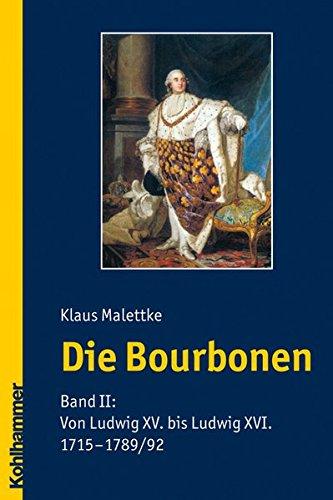 die-bourbonen-band-ii-von-ludwig-xv-bis-ludwig-xvi-1715-1789-1792