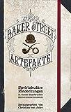 Die Baker-Street-Artefakte: Spektakuläre Entdeckungen in einem Saarbrücker Hinterzimmermuseum (Das besondere Buch)