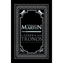 Guerra dos Tronos - Edição Ilustrada (Crônicas de Gelo e Fogo)