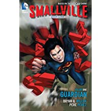 Smallville: Season 11 Vol. 1: The Guardian (Smallville Season 11)