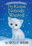 Kitten Nobody Wanted (Pet Rescue Adventures)