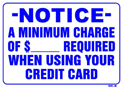 Notice A Minimum Charge Of      Required When Using Your Credit Card 10X14 Heavy Duty Plastic Sign