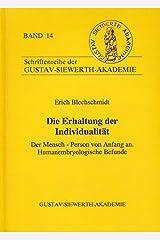 Die Erhaltung der Individualität: Der Mensch--Person von Anfang an : humanembryologische Befunde (Schriftenreihe der Gustav-Siewerth-Akademie) (German Edition) Paperback