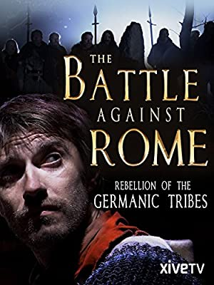 The Battle Against Rome: Rebellion of the Germanic Tribes