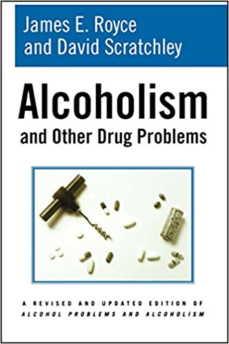 Alcoholism and other drug problems james e royce david scratchley alcoholism and other drug problems james e royce david scratchley 9781416567738 amazon books fandeluxe Images