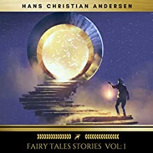 Fairy Tales Stories 1 Audiobook by Hans Christian Andersen Narrated by Brian Kelly