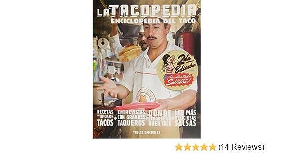 La tacopedia. Enciclopedia del taco (Spanish Edition) by Deborah Holtz (2013-05-01): Deborah Holtz;Juan Carlos Mena: Amazon.com: Books