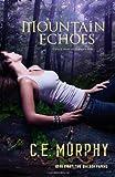 Mountain Echoes, C. E. Murphy, 0373803516