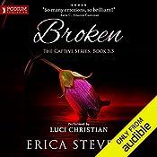 Broken: The Captive Series, Book 5.5 | Erica Stevens