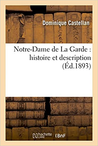 Livres Notre-Dame de La Garde : histoire et description pdf